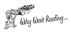 Why Wait Roofing – Roofing Contractor – Chaska, MN Logo